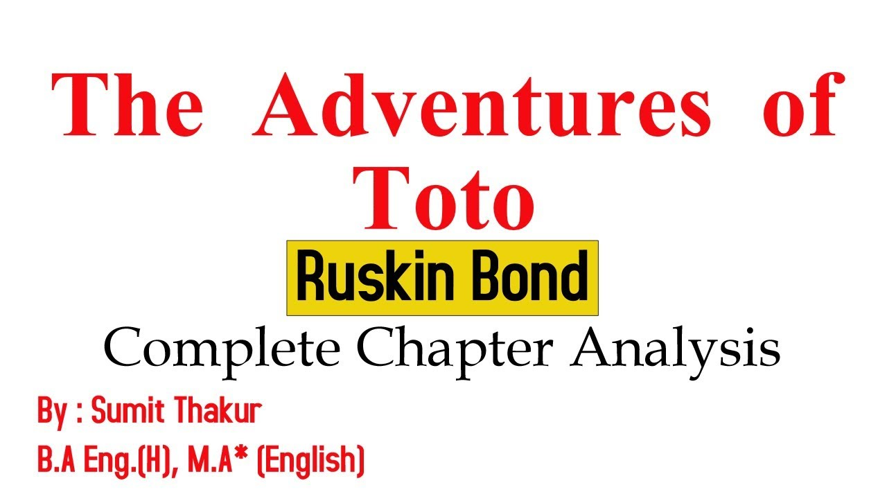 The Adventures of Toto - Ruskin Bond - Complete Chapter Analysis ...
