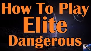 How To Play Elite Dangerous (2017)