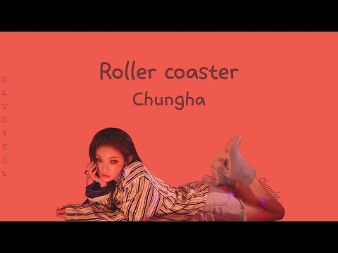Chung Ha (청하) - Roller Coaster [Han/Rom/Eng] Color Coded Lyrics