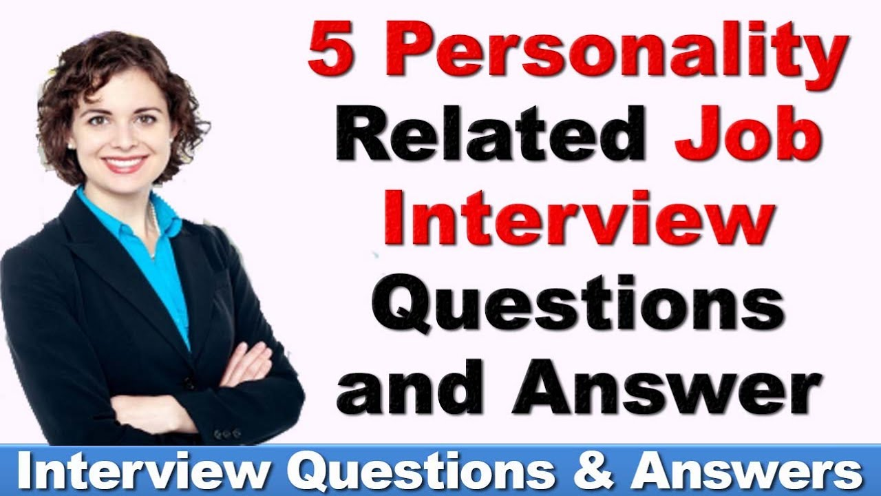 Top 5 PERSONALITY Related Job Interview Questions and Answer - YouTube
