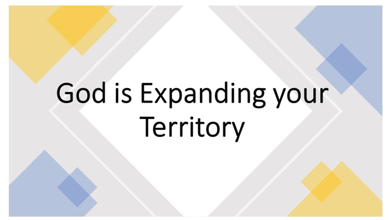 God Is Expanding Your Territory