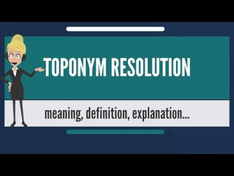 What is TOPONYM RESOLUTION? What does TOPONYM RESOLUTION mean? TOPONYM RESOLUTION meaning