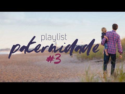 Playlist Paternidade #3