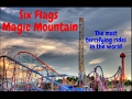 Six Flags Magic Mountain - Craziest,  Highest Rides Ever!