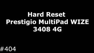 Hard Reset Prestigio MultiPad WIZE 3408 4G(, 2016-12-11T12:42:59.000Z)