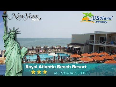 Royal Atlantic Beach Resort - Montauk Hotels, New York
