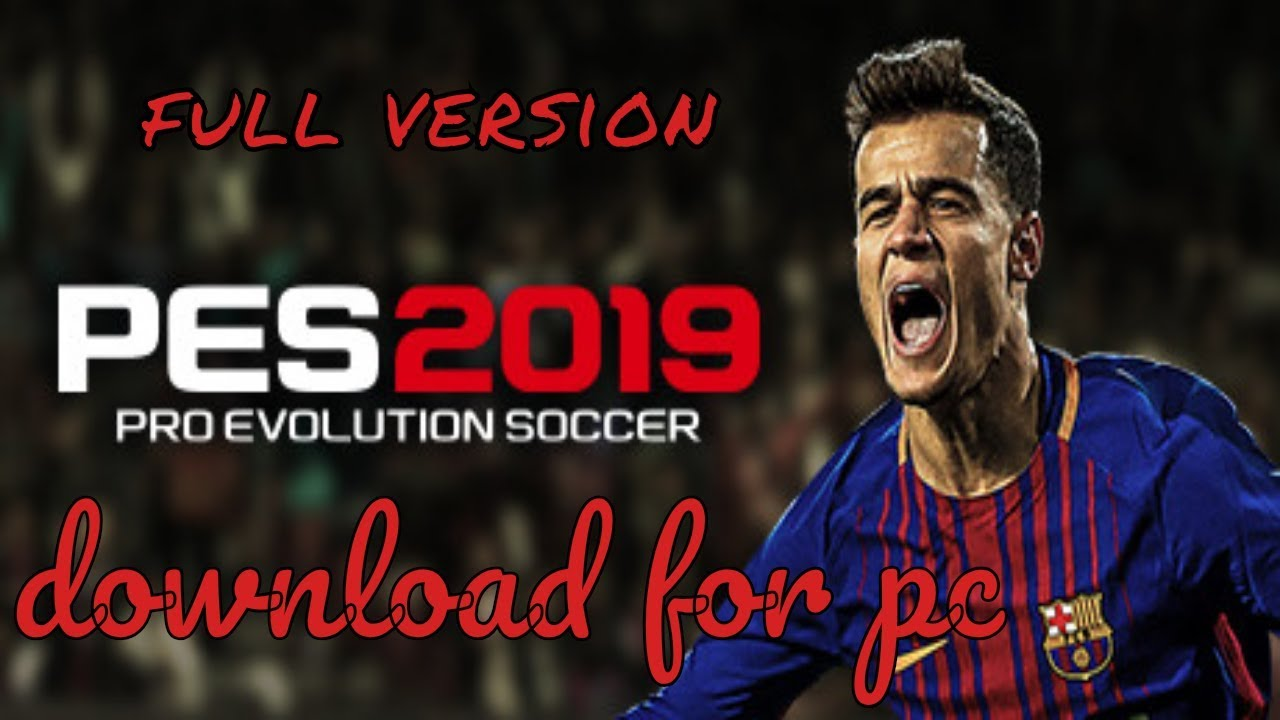 PES 2019 DOWNLOAD PC GAME + CRACK AND TORRENT FREE - YouTube