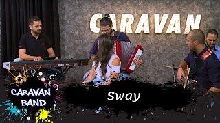 Sway - Caravan band