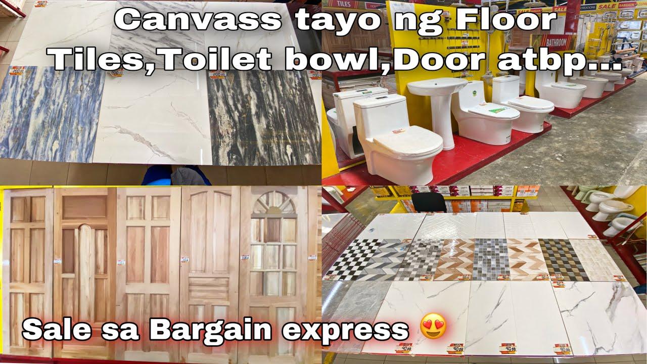 Canvass tayo ng Floor tiles,Toilet bowl atbp. Sa Bargain express / Materyales sa Bahay