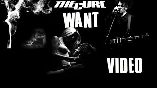 The Cure  - Want