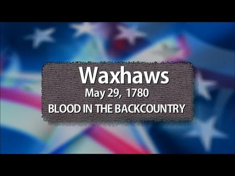 Waxhaws: Blood in the Backcountry | The Southern Campaign