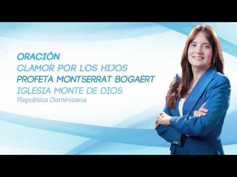 Oración: Clamor por los hijos - Profeta Montserrat Bogaert - Iglesia Monte de Dios