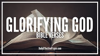 Bible Verses On Glorifying God | Scriptures Giving God The Glory (Audio Bible)