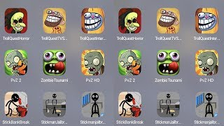 Troll Quest Horror,Troll Quest TV,Troll Internet,PVZ 2,Zombie Tsunami,PVZ HD,Stickman Prison