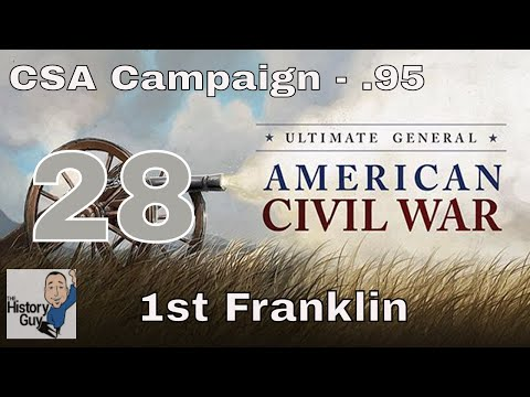1st FRANKLIN (Yet ANOTHER Massacre) - Ultimate General: Civil War - Confederate Campaign #28