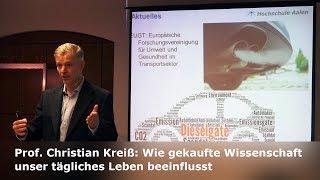 Prof. Christian Kreiß: Wie gekaufte Wissenschaft unser tägliches Leben beeinflusst!    22. Feb. 2018