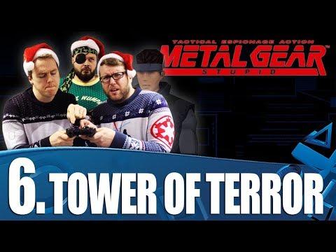 Metal Gear Stupid 06 - Tower Of Terror
