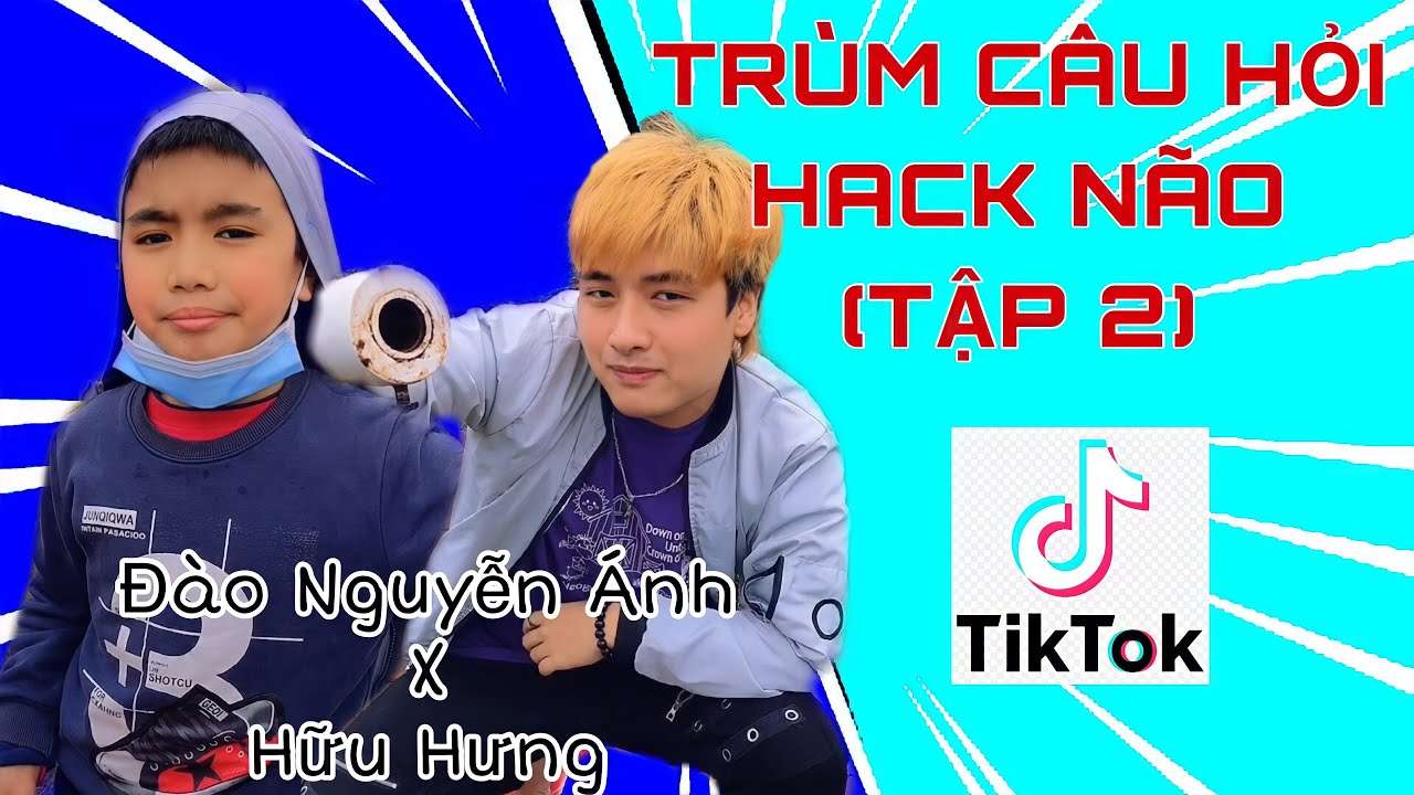 TRÙM CÂU HỎI HACK NÃO - TẬP 2 | Đào Nguyễn Ánh x Hữu Hưng | Comedy Videos | #Shorts