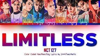 Gambar cover NCT 127 (엔씨티 127) - Limitless (無限的我; 무한적아) Color Coded Han/Rom/Eng Lyrics