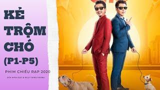 KẺ TRỘM CHÓ (P1-P5)   Phim Chiếu Rạp 2020   Hứa Minh Đạt, Xuân Nghị, NSND Hồng Vân, Ngụy Minh Khang