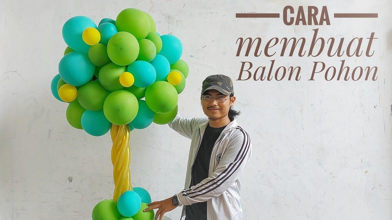 Trik & Cara Mudah Membuat Balon Pohon Dekorasi Aqiqah, sunatan dan ulang tahun, bahan mudah didapat