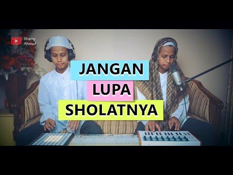 Free Download Jangan Lupa Sholatnya - 2tiktok Cover   By Ilhamy Ahmad Mp3 dan Mp4