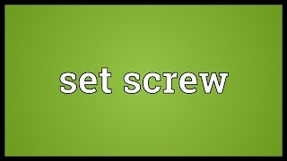 Set screw Meaning