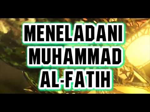 Meneladani Muhammad Al- Fatih    Ust Felix Siauw