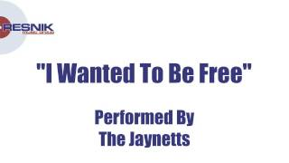 The Jaynetts- I Wanted To Be Free