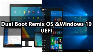 dual boot Remix OS and Windows (UEFI) - No USB (Easy Installation)