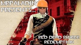 Red Dead Ringer Redemption (MrPaladin)