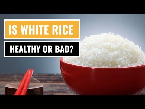 is-white-rice-healthy-or-bad-for-you?