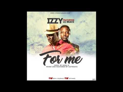 Izzy - FOR ME (ft. LC Beatz)