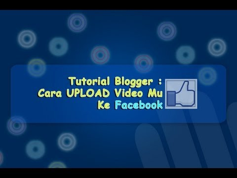 Cara Upload Video Ke Dalam Facebook