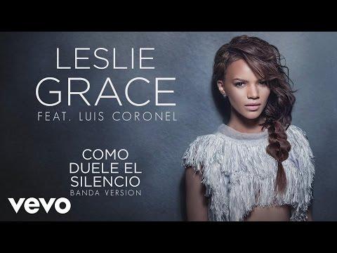 Leslie Grace - Cómo Duele el Silencio (Banda Version) (Cover Audio) ft. Luis Coronel