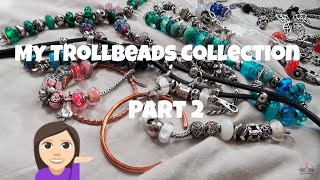 My Trollbeads Collection as of May 2018 pt2