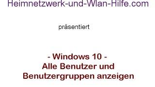 Windows 10 Tutorial - Alle Benutzer und Benutzergruppen anzeigen