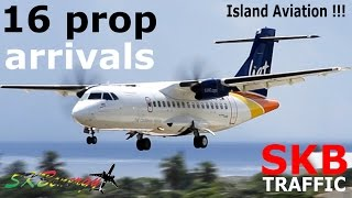 16 Arrivals Super Prop Edition !!!  - ATR, Dash 8, Saab 340, EMB 120, Pilatus PC-12....@ St. Kitts