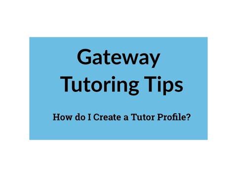 Gateway Tutoring Tips: How Do I Create a Tutor Profile?