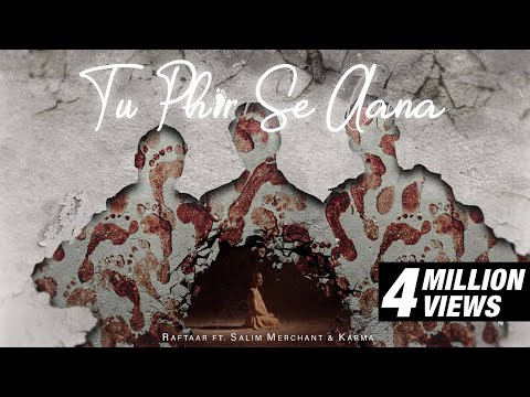 RAFTAAR Ft. SALIM MERCHANT & KARMA - Tu Phir Se Aana | BAR'ISH EP | Official Music Video