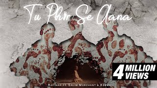 Tu Phir Se Aana (Salim Merchant, Karma) Mp3 Song Download