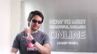 ONLINE DATING | HOW TO MEET BEAUTIFUL WOMEN ONLINE ( 3 EASY TIPS THAT REALLY WORK!!! )