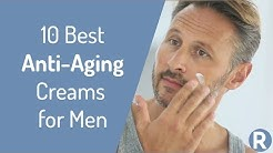 10 Best Anti-Aging Creams for Men 2018 | Anti-Aging Tips | Reduce Fine Lines, Wrinkles, Dark Spots