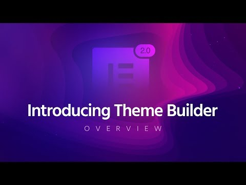 Elementor Theme Builder - Pro 2.0 Overview