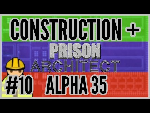 Yard Over = Construction + Prison Architect [Alpha 35] #10