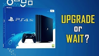 Should You Upgrade to PS4 Pro or Wait for PlayStation 5?