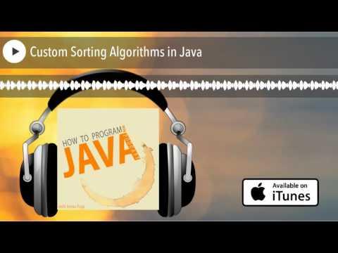 Custom Sorting Algorithms in Java