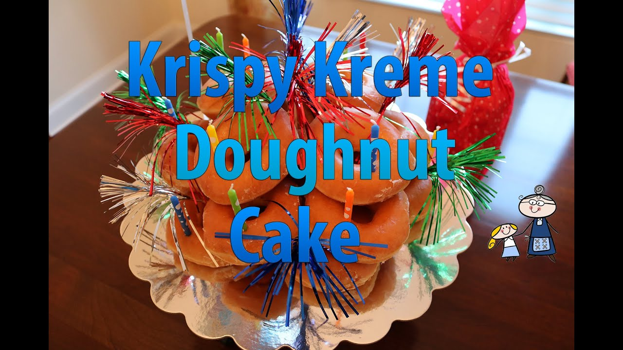 Krispy Kreme Doughnut Cake Happy Birthday How To Make A