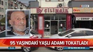 95 yaşındaki adamı tokatladı! - Atv Haber 21 Şubat 2019