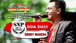 Download DOA SUCI - GERRY MAHESA - NEW PALLAPA LIVE PT KAS GRESIK